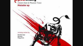 CITIZEN KAIN & PHUTURE TRAXX - MATADOR (ORIGINAL MIX) PREVIEW /// OUT NOW !