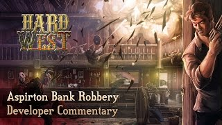 Hard West - Bank Robbery Gameplay With Developer Commentary