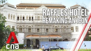 Singapore's Raffles Hotel: Remaking An Icon | Part 1 | Full Episode