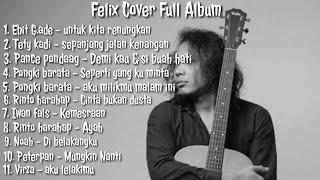 Download Felix Full Album Versi Terbaru - Top 11 music cover terbaik