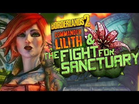Borderlands 2 Commander Lilith & The Fight For Sanctuary | FIRST