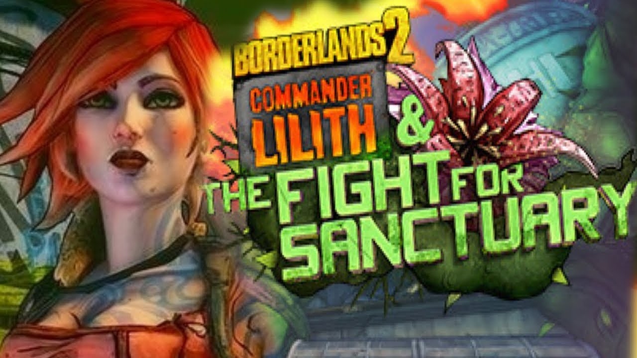 Borderlands 2 Commander Lilith & The Fight For Sanctuary | FIRST LOOK &  DETAILS