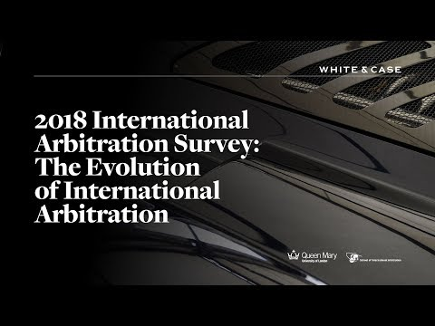 2018 International Arbitration Survey: The State of International Arbitration | White & Case LLP