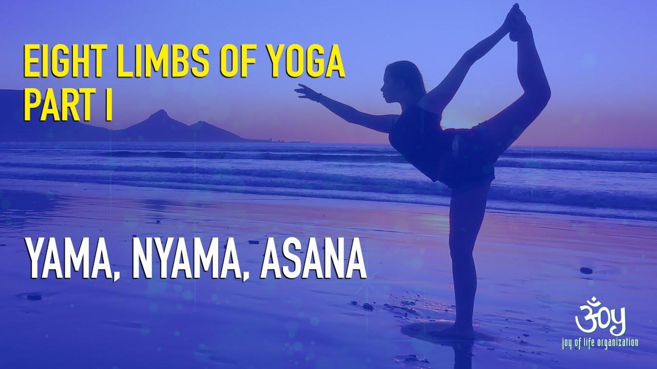 Yama, Niyama, Asana--Eight Limbs of Yoga Part I - YouTube