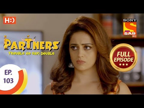 Partners Trouble Ho Gayi Double - Ep 103 - Full Episode - 19th April, 2018
