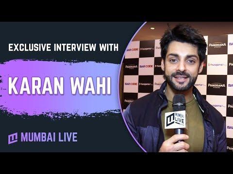 Exclusive Interview With Karan Wahi   Mumbai live