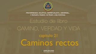 Estudio de libro CAMINO, VERDAD y VIDA - Cap. 21 Caminos rectos