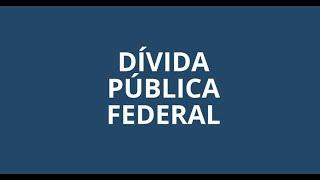 Sobre a Dívida Pública Federal