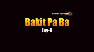 Bakit Pa Ba - Jay R (KARAOKE)