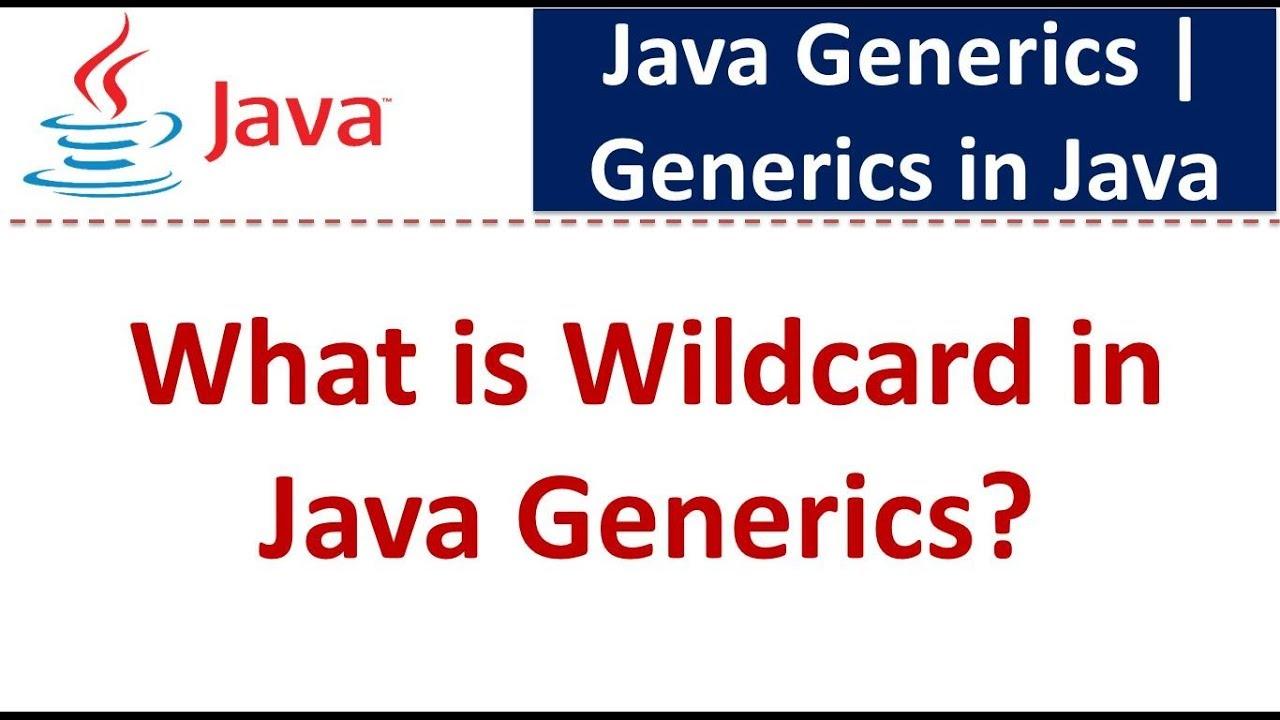 Java tutorial generics in java java generics wildcard in java java tutorial generics in java java generics wildcard in java generics baditri Gallery