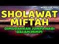 Sholawat Miftah  Habib Ali Alhabsyi Shohibul Maulid Simthudduror  Nonstop 100x