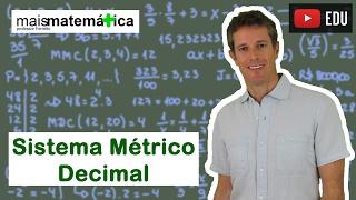 Matemática Básica - Aula 30 - Sistema Métrico Decimal