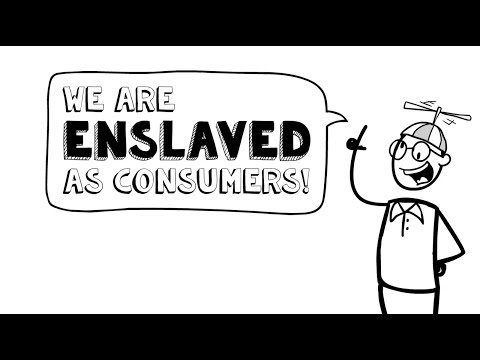The Economy Enslaves Us (Part 1) - enslaved as consumers