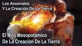 Anunnaki 6: La Creación De La Tierra y la Gloria de Marduk