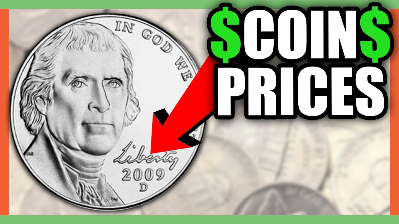 What Is A 2009 Nickel Worth? Rare Nickels Worth Money