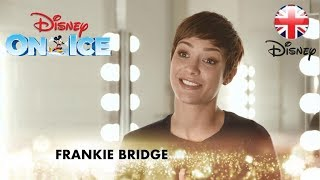 DISNEY ON ICE | Frankie Bridge Stars In Worlds Of Enchantment! | Official Disney UK