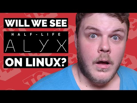 Will we get Half-Life: Alyx on Linux?