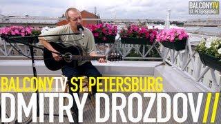 DMITRY DROZDOV - BABOCHKA (BalconyTV)