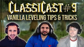 ClassiCast #9 | Leveling in Vanilla WoW, Tips & Tricks - The WoW Classic Podcast
