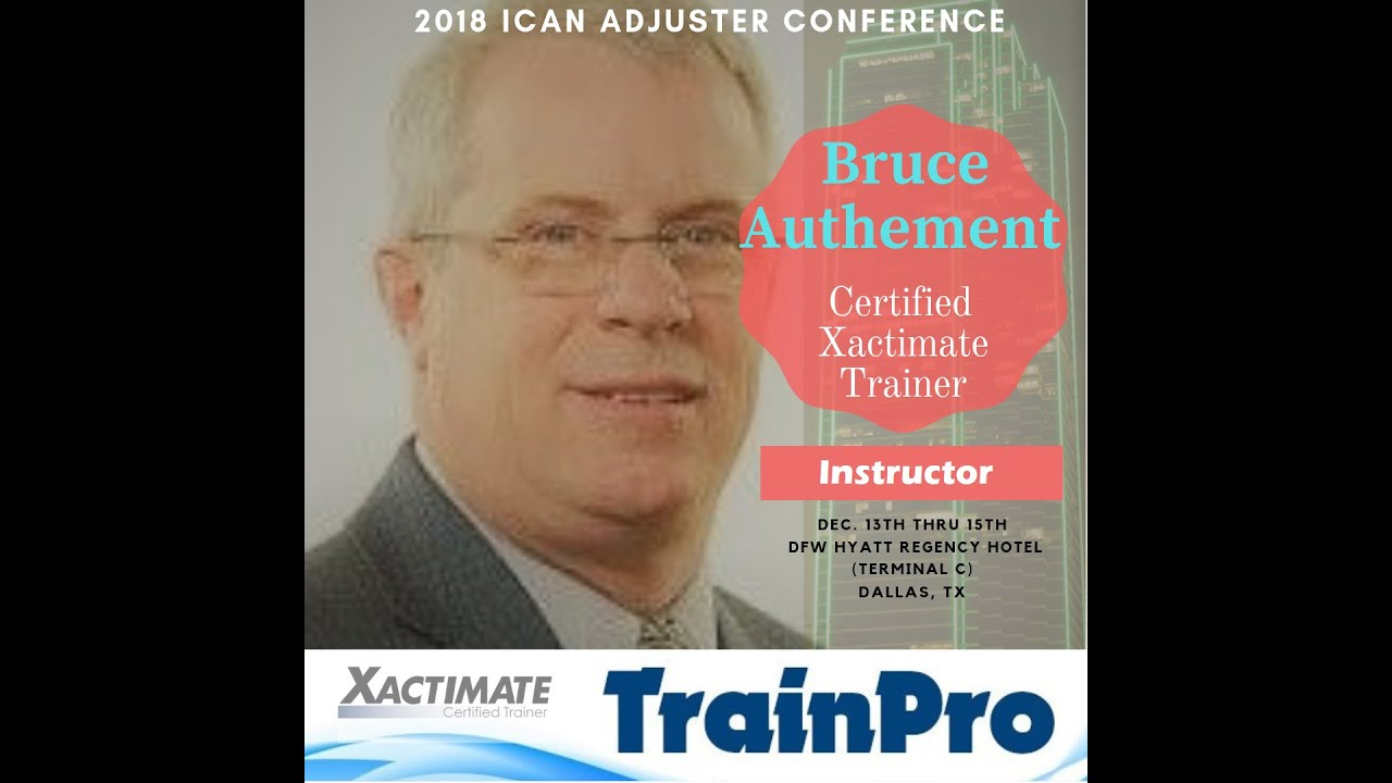 Certified Xactimate Trainer Bruce Authement of TrainPro talk