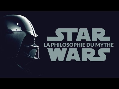 Star Wars La Philosophie Du Mythe Youtube