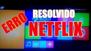 problema com a netflix no tv box