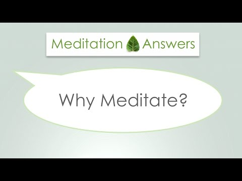 Meditation Question - WHY MEDITATE? - MeditationAnswers.com