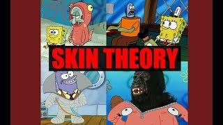 Spongebob Squarepants: Skin Theory