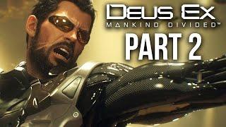 Deus Ex Mankind Divided Gameplay Walkthrough Part 2 - SECRET UPGRADES (PS4/Xbox One Gameplay)