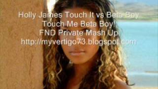Touch Me Beta Boy (FND Private Mash Up)