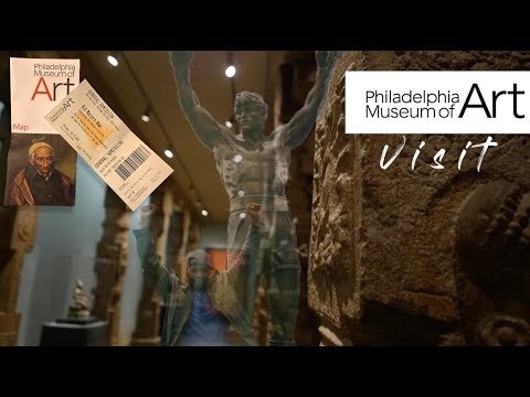 PHILADELPHIA MUSEUM OF ART VISIT
