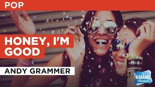 Honey, I'm Good in the style of Andy Grammer | Karaoke with Lyrics
