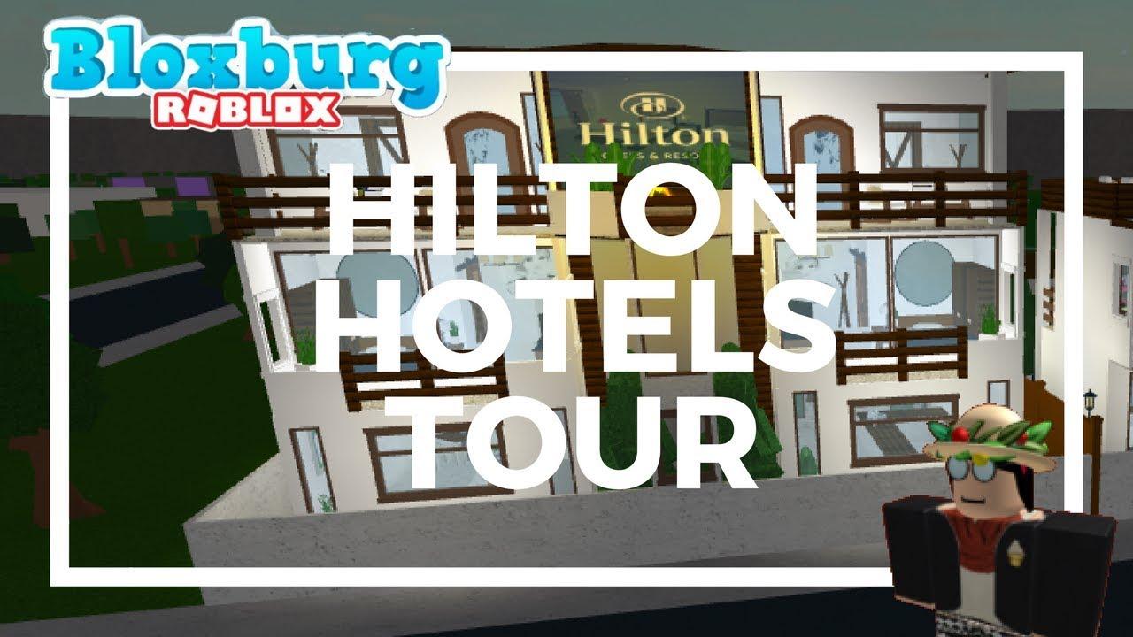 Welcome To Bloxburg: Hilton Hotels Tour - YouTube