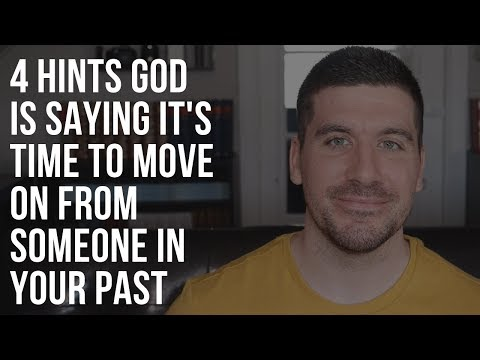 4 Clues God Is Telling You It's Time to Fully Move on From