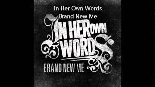 Watch In Her Own Words Brand New Me video