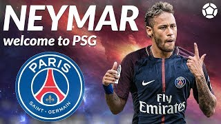 Neymar Jr 2017 🔥 Welcome To PSG 🔥 Crazy Skills & Goals ● 4K