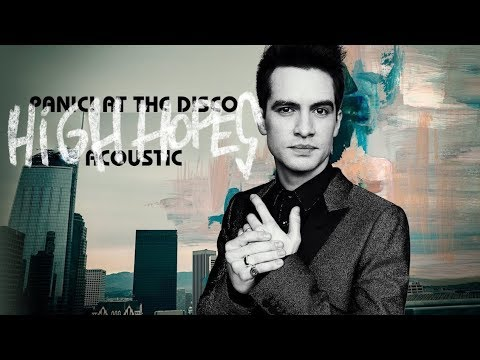 Panic! at the Disco - High Hopes (Acoustic)