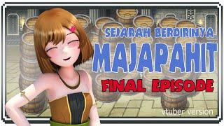 [ceritatessa] FINAL EPISODE!! SEJARAH BERDIRINYA MAJAPAHIT || VTUBER VERSION