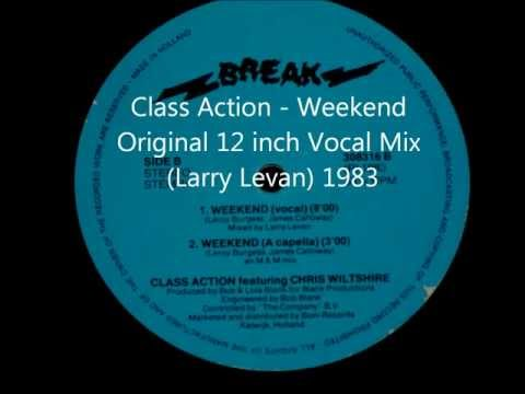 Class Action - Weekend Original 12 inch Vocal Mix (Larry Lev