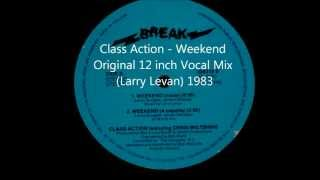 Class Action - Weekend Original 12 inch Vocal Mix (Larry Levan) 1983
