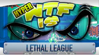 ► WTF Is... - Lethal League ? (Hyper WTF feat. Jesse Cox, TheStrippin & The Completionist)