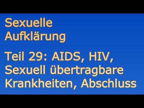 Aufklärung Sexualität 29   AIDS, HIV, Sexuell übertragbare Krankheiten, Abschluss   Menschen Sex