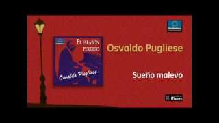Osvaldo Pugliese - Sueño malevo