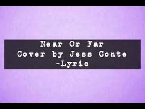 Jess Conte - Near Or Far Cover Lyric