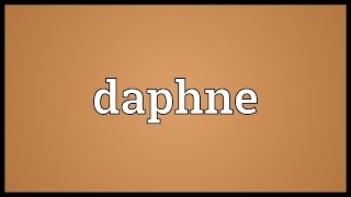 Daphne Meaning