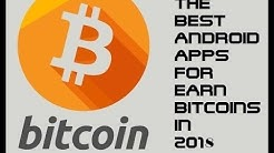 The best android apps for earn free bitcoins in 2018