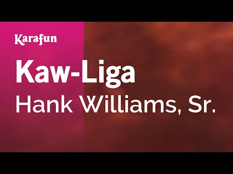 Karaoke Kaw-Liga - Hank Williams, Sr. *