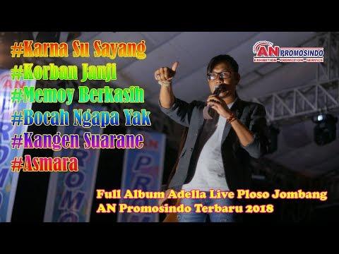 Terbaru Karna Su Sayang Full Adella Live Ploso Jombang AN Promosindo 2018