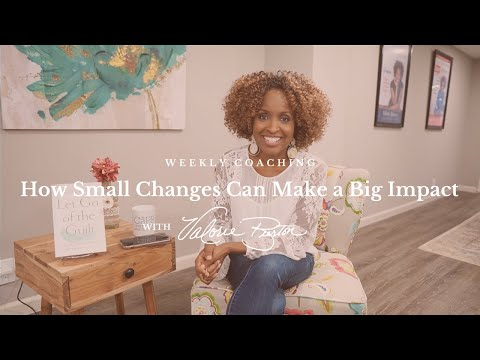 How Small Changes Can Make a Big Impact