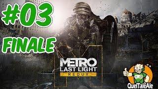 Metro Last Light Redux - Gameplay ITA - Walkthrough #03 - FINALE